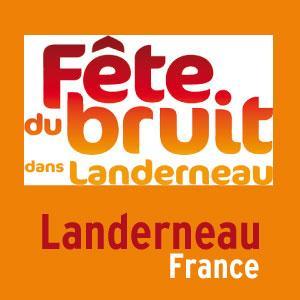 Fête du Bruit dans Landerneau, FR @ | | |